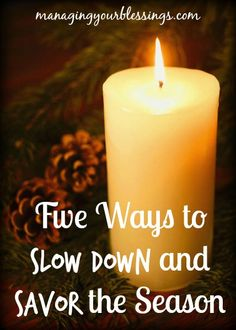 Renee shares five ways that we can slow down and savor the Christmas season. :: ManagingYourBlessings.com
