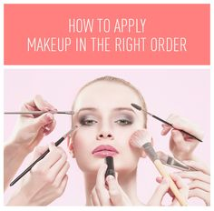 Are You Applying Makeup in the Right Order? OMG, I feel like I should print this out and put it on my mirror!