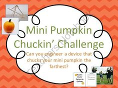 Pumpkin Chuckin STEM Engineering Challenge from The Elementary Professor on TeachersNotebook.com -  (20 pages)  - Have a little fun with fall, mini pumpkins, and STEM!  Pumpkin chuckin' can a great tool for engineering!