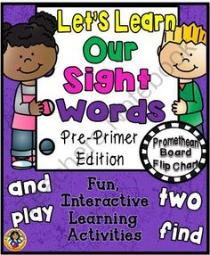 Let�s Learn Our Sight Words (Pre-Primer) Promethean Board Flip Chart from A Teacher in Paradise on TeachersNotebook.com -  (52 pages)  - This flip chart is loaded with fun colorful activities for your young learners.  It is designed to help your students learn their sight words in an entertaining and interactive manner.