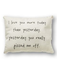 Another great find on #zulily! White 'I Love You More' Pillow #zulilyfinds