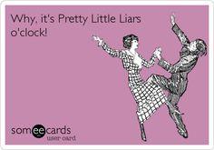 Why, it's Pretty Little Liars o'clock!