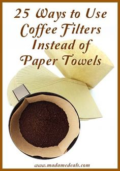 25 Ways to Use Coffee Filters Instead of Paper Towels http://madamedeals.com/?p=11362 #coffee #inspireothers