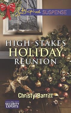 High-Stakes Holiday Reunion by Christy Barritt Love Inspired Suspense Nov 2013 Miniseries: The Security Experts Category: Inspirational Roma...