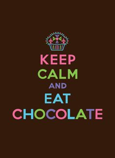 cupcak, life motto, chocolate quotes, food, stay calm, poster, keepcalm, thought, keep calm