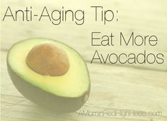 Best anti-aging tip ever...eat more avocado! It's good for your skin and your heart!
