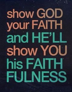Show God your faith