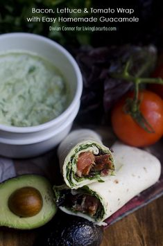 Bacon, Lettuce and Tomato Wrap with Easy Homemade Guacamole