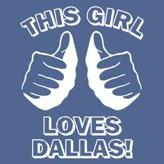 This girl loves some DALLAS Cowboys!!