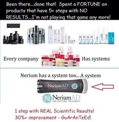 "EVERYONE HAS 'SYSTEMS""!   NERIUM INTERNATIONAL has 2 bottles - One for Night and One for Day!   It is SIMPLE - and saves you money!   Nerium WORKS! www.EverydayMiracle.ca"