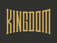 KINGDOM »custom lettering by Gabe Watkins #typography #type #logo #branding