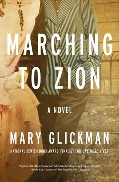 Marching to Zion by Mary Glickman - early 20th century interracial & interfaith relationships in St. Louis & Memphis