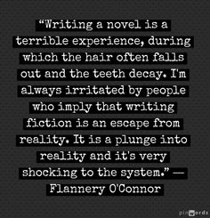Flannery O'Connor ... which is why I haven't written any!