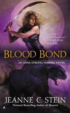 Blood Bond by Jeanne C. Stein | Anna Strong, BK#9 | Publisher: Ace | Publication Date: August 27, 2013 | jeannestein.com | Urban Fantasy #paranormal #vampires
