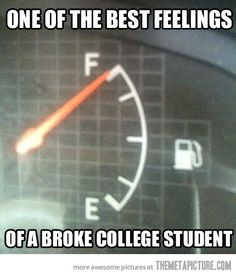 But seriously...especially when dad drives my car somewhere and returns it full.  :)