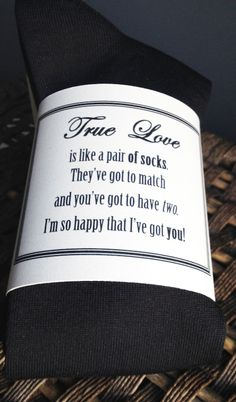 Give your groom the gift of socks on your wedding day with this message.  Now he want show up in gym socks, but with socks that match and are dress socks of your choice.