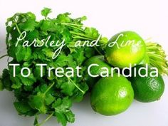 You can control your risk of developing  Candida. Be mindful and take the proper steps toward eating a healthy, balanced diet that starves the Candida – like parsley and lime.