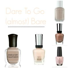 Dare to go (almost) Bare with Neutral Nail Polish
