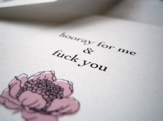 """I do believe, strongly, that this would make a perfect """"Wedding Invitation"""" to that ex that put you through hell..."""