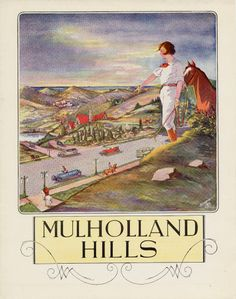 Brochure for the Mulholland Hills development in Studio City by Merrick & Ruddick Realtors, circa 1922-1926. The subdivision was adjacent to Mulholland Highway between Franklin Canyon and Coldwater Canyon, facing the San Fernando Valley with frontage on Mulholland Highway. One of its selling points was that it offered the first direct road link between Ventura Boulevard in the Valley and Beverly Hills. Lynton Kistler Archives.