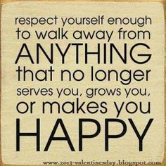 life quotes, remember this, choose happiness, respect yourself, happy quotes, thought, happiness quotes, walk, love quotes