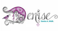 Denise name tattoo design by Denise A. Wells