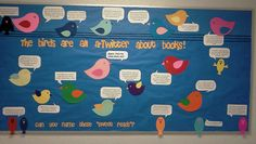 "Tweet Reads bulletin board, by Kristi Hazelrigg. ""The birds are all a-Twitter about books."" The birds tweet about a book and kids try to guess the book!"