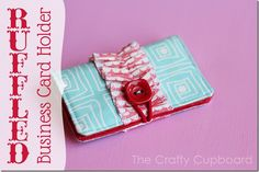 DIY: Ruffled Business Card Holder Tutorial...This would make a great credit card holder too, great tutorial!