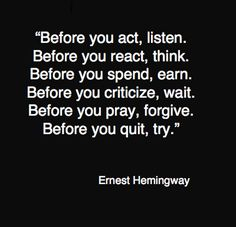 Before you act.