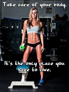 Take care of your body!!