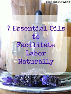 7 Essential Oils to Facilitate Labor Naturally