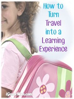 How to Turn Travel into Learning Experience
