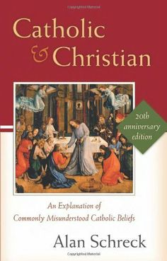 Catholic and Christian: An Explanation of Commonly Misunderstood Catholic Beliefs by Alan Schreck Ph.D.. $10.87. Publisher: Servant Books; 20 Revised edition (December 15, 2004). Publication: December 15, 2004. Edition - 20 Revised. Save 32%!