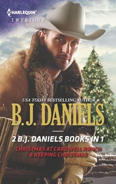 Christmas at Cardwell Ranch & Keeping Christmas by B.J. Daniels Harlequin Special Releases Nov 2013 Miniseries: Harlequin Intrigue Category:...