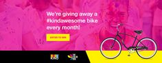 We're giving away a #kindawesome bike every month!