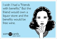 Fiend with benefits #wine #someecards