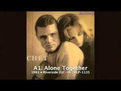 ▶ • Chet Baker - Alone Together - YouTube