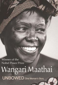 LWTL is inspired by women like Wangari Maathai: The Kenyan environmental and political activist who won a Nobel Peace prize for her work with the Green Belt Movement. #IHFReadingList