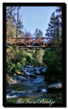 The Iron Bridge.  Over the Chattooga River is a MUST see.   One of our favorite places near Cashiers NC