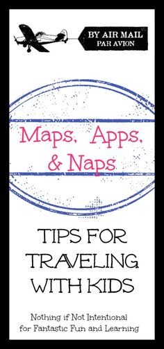 Maps, Apps and Naps--Tips for Traveling with Kids