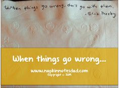 Napkin Note: When things go wrong...   Pack. Write. Connect. napkin note