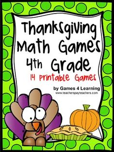 Thanksgiving Math Games Fourth Grade by Games 4 Learning for bringing some fun, Thanksgiving math into the classroom.  This collection of Thanksgiving math games contains 14 printable games that review a variety of fourth grade skills. These games are ideal as math center games. $