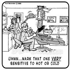 Uhmm... Mark that one very sensitive to hot or cold!  #Dentist #Dental Jokes #Hygienist #Dentaltown #Quotes #Orthodontist