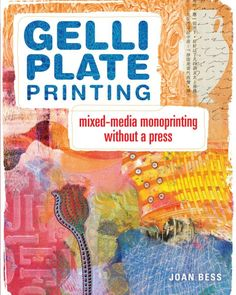 Now available for Pre-Orders on Amazon!!  Gelli Plate Printing: Mixed-Media Monoprinting Without a Press Paperback!! 22 FABULOUS artists (Gelli enthusiasts) featured in the book! You can glimpse a great preview of the inside pages on the amazon link: http://amzn.to/1p1vgJV
