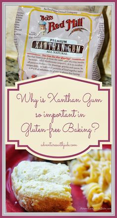 Why is Xanthan Gum so important in Gluten-Free Baking?