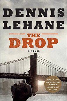 """""""The drop"""" by Dennis Lehane / FIC LEHANE [Sep 2014]"""