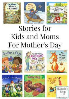 Stories for Kids and Moms for Mother's Day- Any of these would be great gift for Mom!