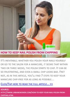 How to keep your nail polish from chipping - Click to read full article: http://www.urbanewomen.com/how-to-keep-your-nail-polish-from-chipping.html