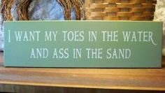 Beach Time ~~~ song, toe, sand, wood signs, beach signs, beach houses, beach time, cold drinks, zac brown band