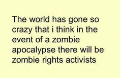 #zombies #apocalypse #ZombieRights
